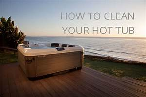 How To Clean A Hot Tub  Expert Guide