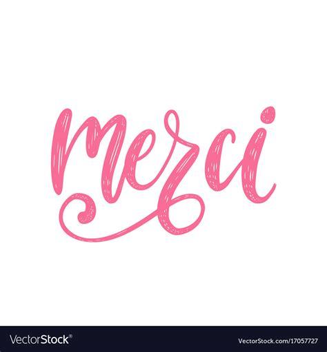 merci calligraphy french translation  royalty  vector