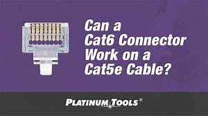 Can A Cat6 Connector Work On A Cat5e Cable