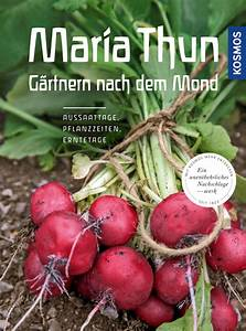 Gärtnern Nach Dem Mond : maria thun g rtnern nach dem mond gartenpraxis ~ Lizthompson.info Haus und Dekorationen