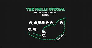 The Philly Special - Eagles