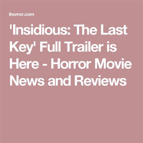 'Insidious: The Last Key' Full Trailer is Here - iHorror ...