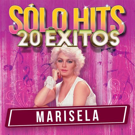 Marisela Sólo Hits (20 Éxitos) (2017 CD) Discogs