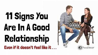 Relationship Signs Feel Even Relationships Don Re