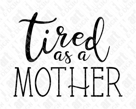 Connect with friends, family and other people you know. SVG DXF PNG Tired As A Mother Funny Exhausted Mom Instant ...