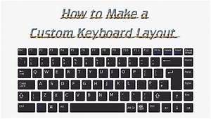 How To Make A Custom Keyboard Layout