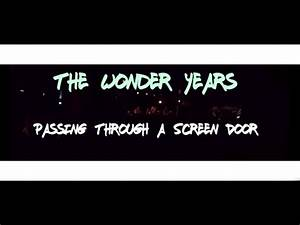 The Wonder Years - Passing Through A Screen Door (LIVE HD ...