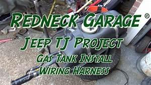 Jeep Wrangler Tj Project - Gas Tank Install