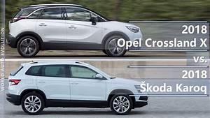 Opel Crossland 2018 : 2018 opel crossland x vs 2018 skoda karoq technical comparison youtube ~ Medecine-chirurgie-esthetiques.com Avis de Voitures