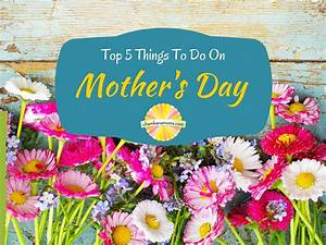 Top 5 Things To Do on Mother's Day in the Champaign-Urbana ...