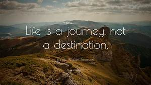 The Journey Of Life Quotes QUOTES OF THE DAY