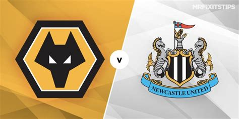 Wolves vs Newcastle Prediction and Betting Tips - MrFixitsTips