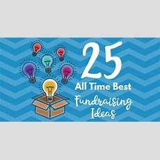 25 Best Fundraising Ideas Of All Time  Fundraising Whisperer