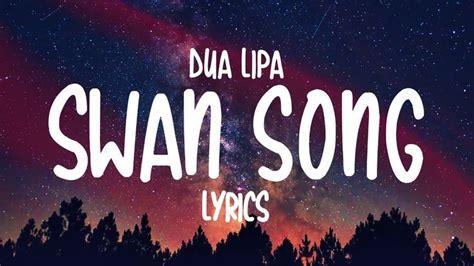 Dua Lipa - Swan Song (Lyrics) | Bad things lyrics, Lyrics ...