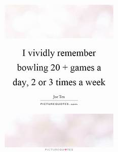 Vividly Quotes ... Bowling Game Quotes