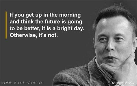 inspiring elon musk quotes thatll give  major