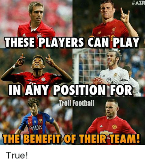 Players Club Meme - hazr lfc dar these players can play in any position for troll football airways the benefit of