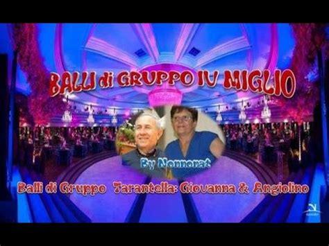 Ballo Di Gruppo Tarantella Giovanna E Angiolino Youtube