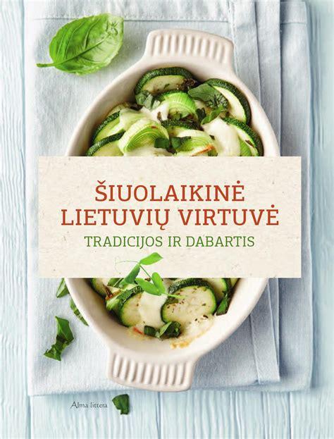 Siuolaikine lietuviska virtuve by knygos.lt - Issuu