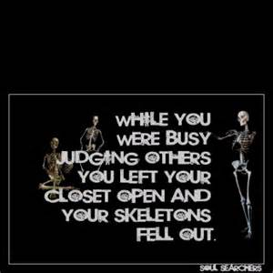 Skeletons In Closet Quotes don t judge others galileo pinterest