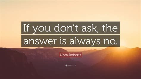 nora roberts quote   dont   answer