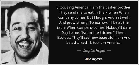 Langston Hughes quote: I, too, sing America. I am the