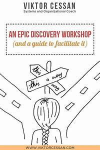 An Epic Discovery Workshop  And A Guide To Facilitate It