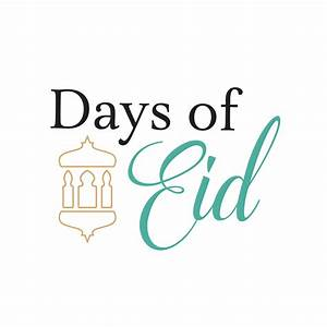 DAYS OF EID – Days of Eid