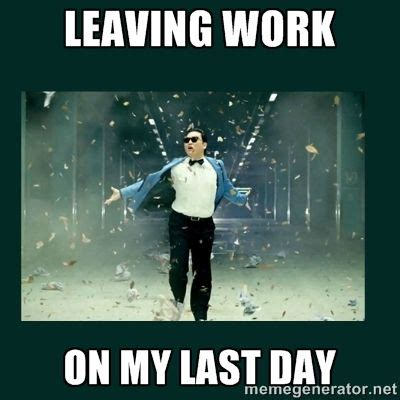 Last Day Of Work Meme - last day at work meme goodbye pinterest humor memes and laughter