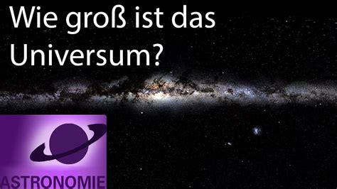 Weiß Groß by Wie Gro 223 Ist Das Universum