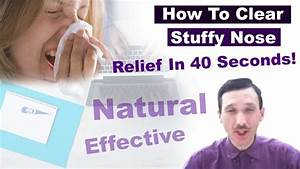 How To Get Rid Of A Stuffy Nose - Clear In 40 S Fast  Easy Breathing Exercise
