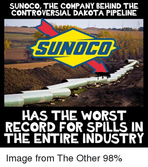 Pipeline Memes - sunoco the company behind the controversial dakota pipeline sunoco has the worst record for