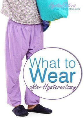 What to Wear after Hysterectomy   Hysterectomy Recovery ...