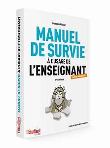 Manuel De Survie  U00e0 L U0026 39 Usage De L U0026 39 Enseignant -