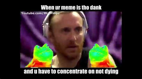 How To Make Dank Memes - when ur meme is 2 dank youtube