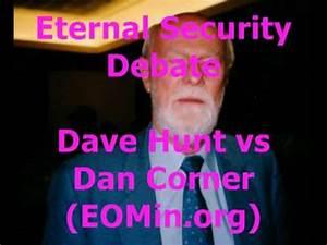 DAN CORNER vs DAVE HUNT Once Saved Always Saved Eternal ...