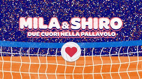 mila e shiro sigla testo la nuova sigla illustrata di quot mila e shiro due cuori nella