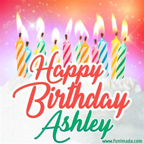 happy birthday gif  ashley  birthday cake  lit