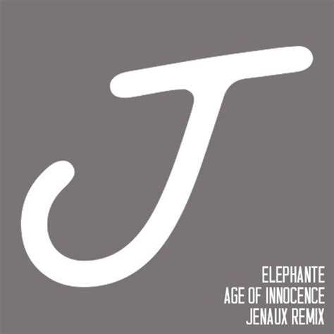 jenaux get it on elephante age of innocence jenaux remix free