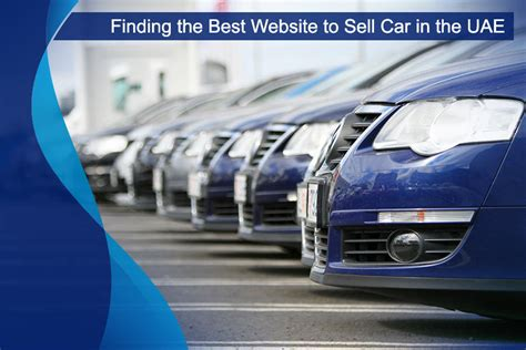 Best Car Selling Websites Finding The Best Website To Sell Car In The Uae