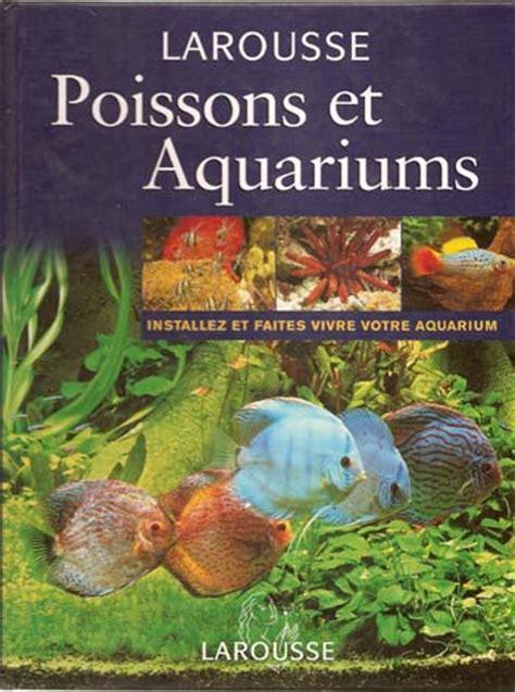 livre aquarium eau douce livres g 233 n 233 ralistes sur l aquariophilie d eau douce