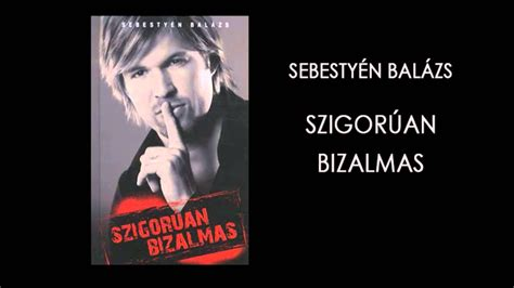 W tym artykule przy wzmiankach o osobach zastosowano zachodnią. Sebestyén Balázs- Szigorúan bizalmas #03 - YouTube