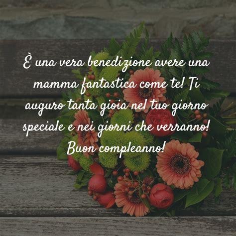 Lettere Per La Mamma Compleanno by Frasi Di Auguri Di Buon Compleanno Mamma Auguri Di Buon