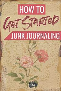 How To Get Started With Junk Journaling