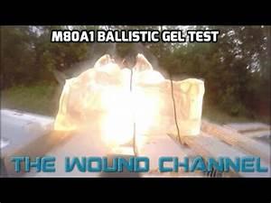 M80A1 Ballistic Gel Test - YouTube