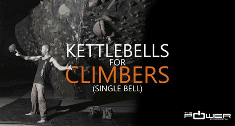 climbers kettlebells bullet points single brew bell crux conditioning gumroad