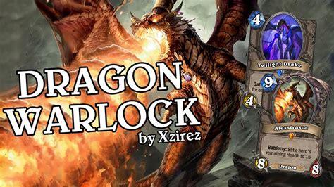 Dragon Warlock By Xzirez [standard]  Deck Spotlight