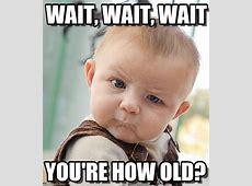 Wait, Wait, Wait Sceptical Baby meme on Memegen