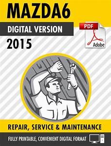2015 Mazda6 Factory Repair Service Manual  U2013 Craig U0026 39 S Manuals