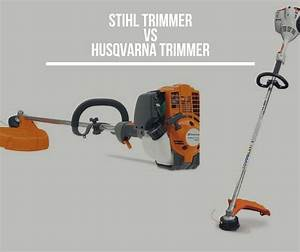 Husqvarna Vs Stihl : stihl vs husqvarna trimmer which brand to choose ~ A.2002-acura-tl-radio.info Haus und Dekorationen